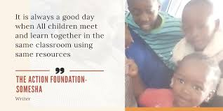 """A picture of young Kenyan children on the right. On the left, a caption which reads : """"It is always a good day when all children meet and learn together  in the same classroom using the same resources. """" The Action Foundation - Somesha"""